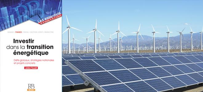 التحول بمجال الطاقة استثمار في الاقتصادات... والبيئة والمناخ أيضاً